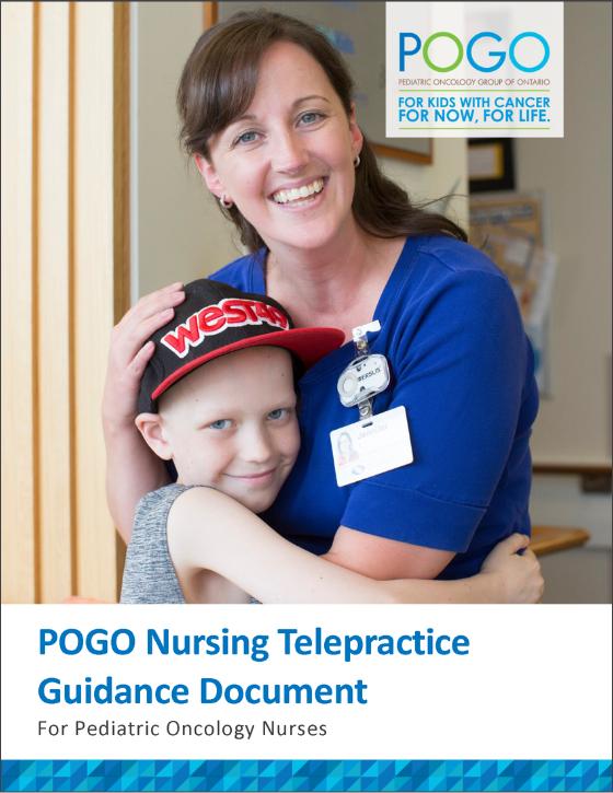 POGO Nursing Telepractice Guidance Document for Pediatric Oncology Nurses